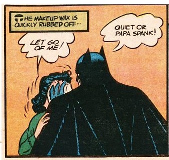 "Batman: ""Quiet or Papa Spank!"""