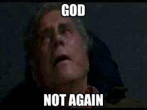 """Uncle Ben meme - """"God, not again..."""""""