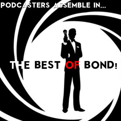 Podcasters-Assemble-The-Best-of-Bond-400x400.jpg